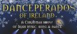 """Konzertticket-Verlosung für """"Danceperados Of Ireland"""" - im Musikherbst 2016 von Gaeltacht Irland Reisen, irland journal & Folker 36-Fulda: Orangerie, Di., 13.12.16"""