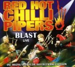 Red Hot Chili Pipers - Blast Live