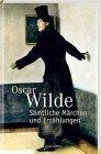 Oscar Wilde: Sämtliche Märchen und Erzählungen - reduziert