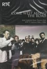 RTÉ - Come West Along The Road DVD Vol. 1
