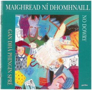 Mairead Ni Dhomhnaill  - No Dowry