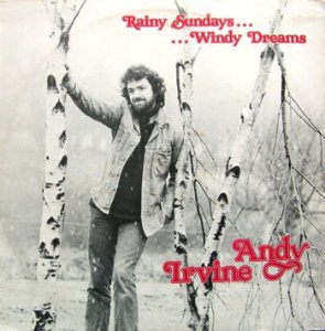 Andy Irvine - RAINY SUNDAYS…WINDY DREAMS