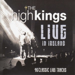 The High Kings - Live in Ireland