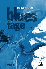 Bluestage : Roman von Markus Dehm