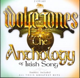 The Wolfe Tones - The Anthology of Irish Song