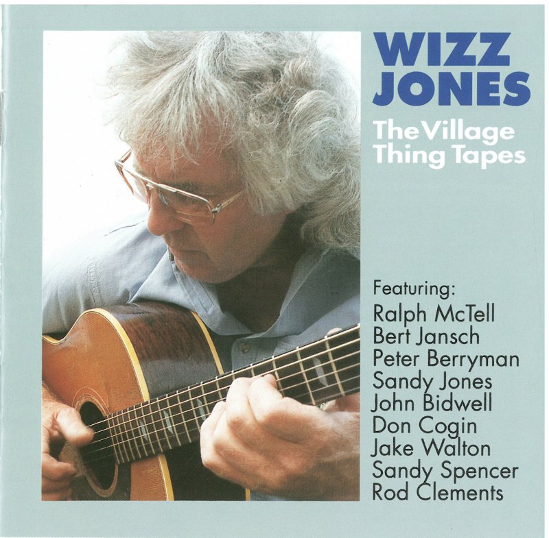 """Wizz Jones  """"The Village Thing Tapes"""""""