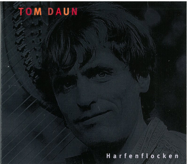 """Tom Daun  """" Harfenflocken"""""""