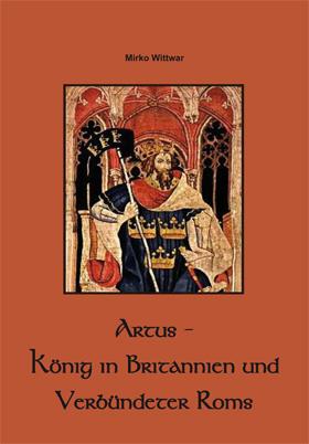 Artus - König von Britannien und Verbündeter Roms