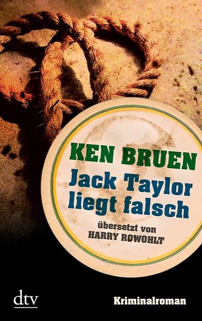 Ken Bruen - Jack Taylor liegt falsch
