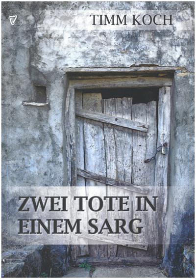 Timm Koch - Zwei Tote in einem Sarg
