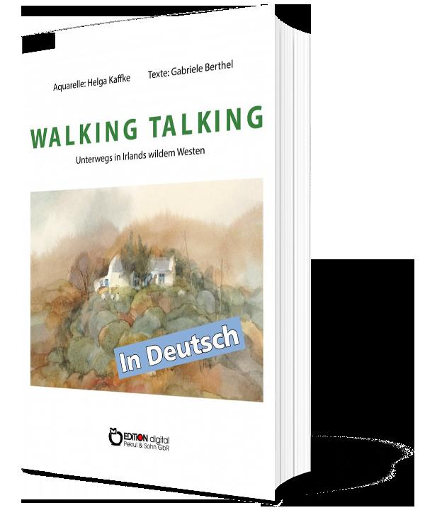 WALKING TALKING. Unterwegs in Irlands wildem Westen