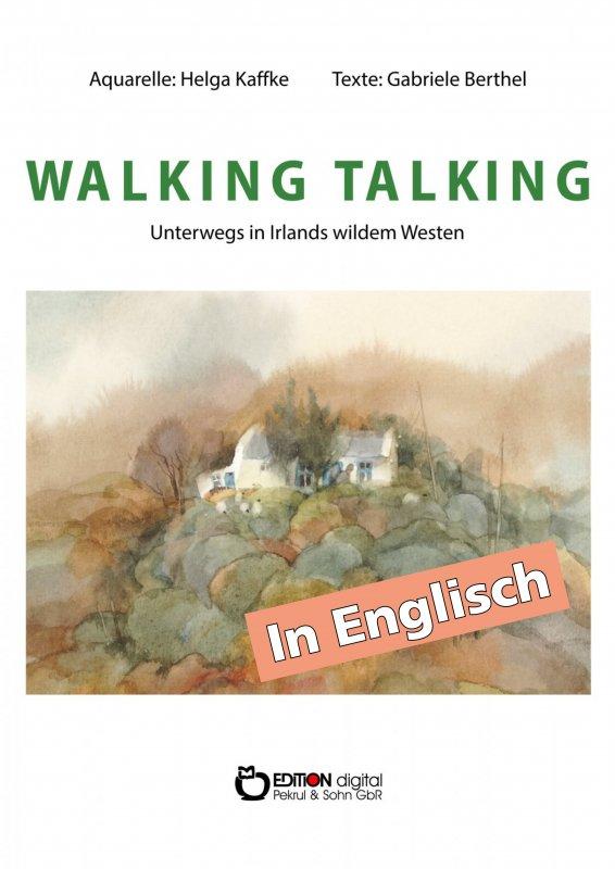 WALKING TALKING. On the road in Ireland's wild west