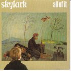 Skylark- ALL OF IT