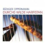 "Rüdiger Oppermann  / ""Durchs Wilde Harfistan"""