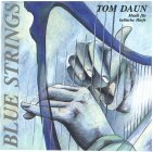 "Tom Daun ""Blue Strings"""