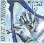 "Tom Daun ""Blue Strings"""