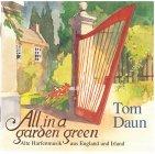 "Tom Daun "" All in a Garden Green"""